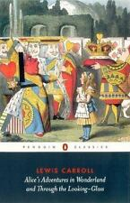Alice's Adventures in Wonderland and Through the Looking-Glass (Penguin Classics