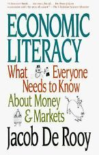 Economic Literacy: What Everyone Needs to Know About Money & Markets De Rooy, J