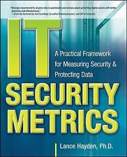 IT Security Metrics : A Practical Framework for Measuring Security and...