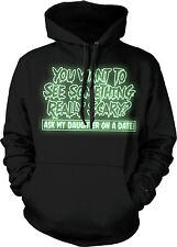 GLOW IN THE DARK Halloween Ask My Daughter On A Date See Scary Hoodie Pullover
