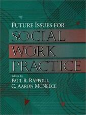 Future Issues for Social Work Practice by C. Aaron McNeece and Paul R....