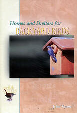 Homes and Shelters for Backyard Birds by John Tyson BIRD NEST BOX NEW BOOK