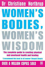 Women's Bodies, Women's Wisdom: The Complete Guide to Women's Health and Wellbei