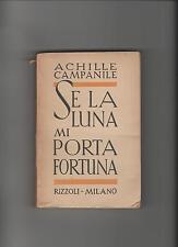 SE LA LUNA MI PORTA FORTUNA - ACHILLE CAMPANILE - RIZZOLI 1942