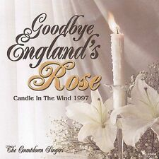 Goodbye England's Rose: Candle in the Wind 1997 The Countdown Singers (CD) New