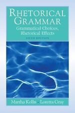 Rhetorical Grammar (6th Edition), Martha J. Kolln, Loretta S. Gray, Acceptable B