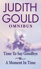 Judith Gould Time to Say Goodbye/A Moment in Time Very Good Book