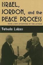 Israel, Jordan, and the Peace Process by Yehuda Lukacs (1999, Paperback)