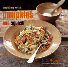 Cooking with Pumpkins and Squash by Brian Glover (Hardback, 2008)