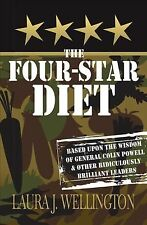 The Four Star Diet: Based Upon the Wisdom of General Colin Powell & Other Ridicu