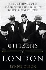 Citizens of London: The Americans Who Stood with Britain in Its Darkes-ExLibrary