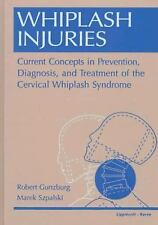 Whiplash Injuries: Current Concepts in Prevention, Diagnosis, and Treatment of t