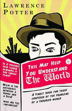 This May Help You Understand the World: A Timely Book for Those Confused by the