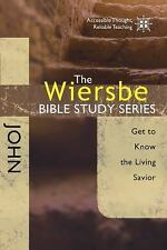 The Wiersbe Bible Study Series: John: Get to Know the Living Savior by Wiersbe,