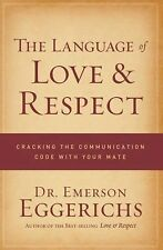 The Language of Love and Respect : Cracking the Communication Code with Your...