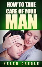 How to Take Care of Your Man by Helen Creole (2016, Paperback)
