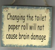 Funny Outhouse Changing Toilet Paper doesn't cause Brain Damage Bathroom sign