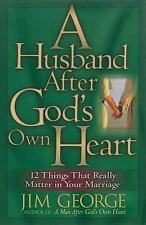A Husband After God's Own Heart: 12 Things That Really Matter in Your -ExLibrary