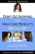 Don't Go Shopping for Hair-Care Products Without Me: Over 4,000 Products Reviewe
