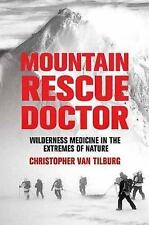 Mountain Rescue Doctor: Wilderness Medicine in the Extremes of Nature-ExLibrary