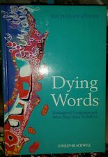 Dying Words : Endangered Languages and What They Have to Tell Us 6 by...