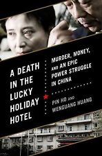 A Death in the Lucky Holiday Hotel: Murder, Money, and an Epic Power Struggle in