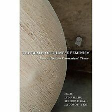 Weatherhead Books on Asia: The Birth of Chinese Feminism : Essential Texts in...