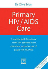 Primary HIV/Aids Care by Evian, Dr Clive