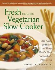 NEW Fresh from the Vegetarian Slow Cooker: 200 Recipes for Healthy and Hearty...