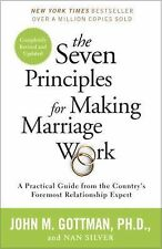 The Seven Principles for Making Marriage Work : A Practical Guide from the...