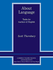 About Language: Tasks for Teachers of English by Scott G. Thornbury...