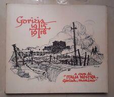 GORIZIA 1915 - 1918 STORIA LOCALE ITALIA NOSTRA PRIMA GUERRA MONDIALE
