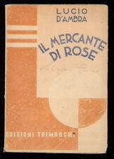 D'AMBRA LUCIO IL MERCANTE DI ROSE TRIMARCHI 1932 I° EDIZ.