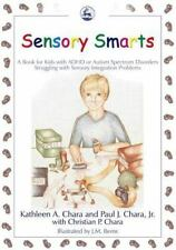 Sensory Smarts : A Book for Kids with ADHD or Autism Spectrum Disorders...