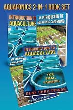 Gardening Sets: Aquaponics 2-1 Book Set : (First Editions) an Introduction to...