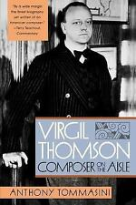 Virgil Thomson: Composer on the Aisle Tommasini, Anthony Paperback