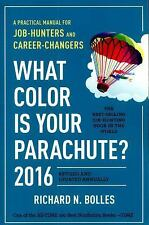 What Color Is Your Parachute? 2016 : A Practical Manual for Job-Hunters and...