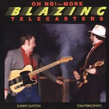 Oh No! More Blazing Telecasters by Danny Gatton/Tom Principato (CD, May-2005,...
