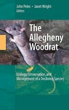 The Allegheny Woodrat : Ecology, Conservation, and Management of a Declining...