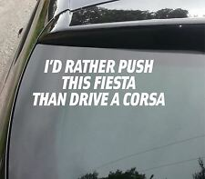 LARGE I'D RATHER PUSH THIS FIESTA THAN DECAL Funny Car/Window/Bumper Sticker
