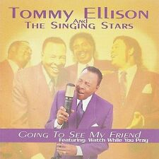 Going to See My Friend * by Tommy Ellison & The Singing Stars (CD, Jan-2002,...