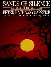 Sands of Silence On Safari in Namibia by Peter Hathaway Capstick Reference Book