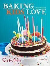 Baking Kids Love, Mushet, Cindy, Table, Sur La, Good Book