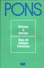 Spears, NTC Dictionary American Slang and colloquial expressions, Pons 1991
