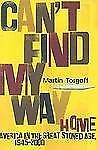 Can't Find My Way Home  by Martin Torgoff  First Edition 2004 Hardcover