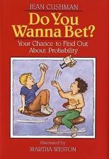 Do You Wanna Bet? : Your Chance to Find Out about Probability by Jean Cushman...