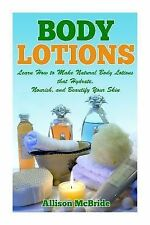 How to Make Body Lotion - This Is the Revolutionary Guide That Will Help You...