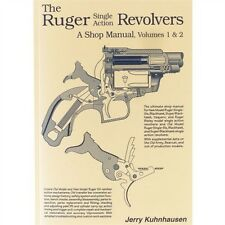 The Ruger Single Action Revolvers: A Shop Manual, Vols. 1 & 2 by Kuhnhausen
