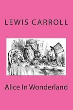 Alice in Wonderland by Lewis Carroll (2012, Paperback)