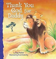 Thank You, God, for Daddy by Amy Parker (2011, Board Book)
